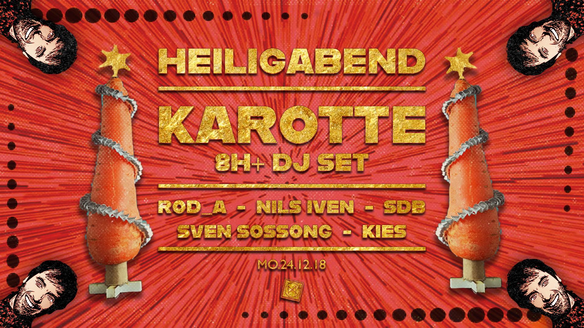 Heiligabend - Karotte 8h+ DJ Set!