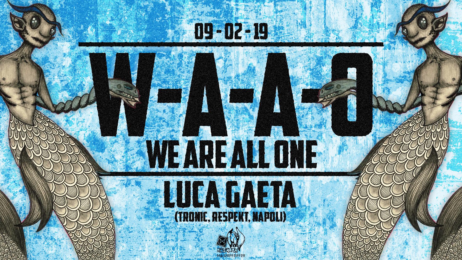 WAAO - Luca Gaeta (Tronic, Respekt - Italy)