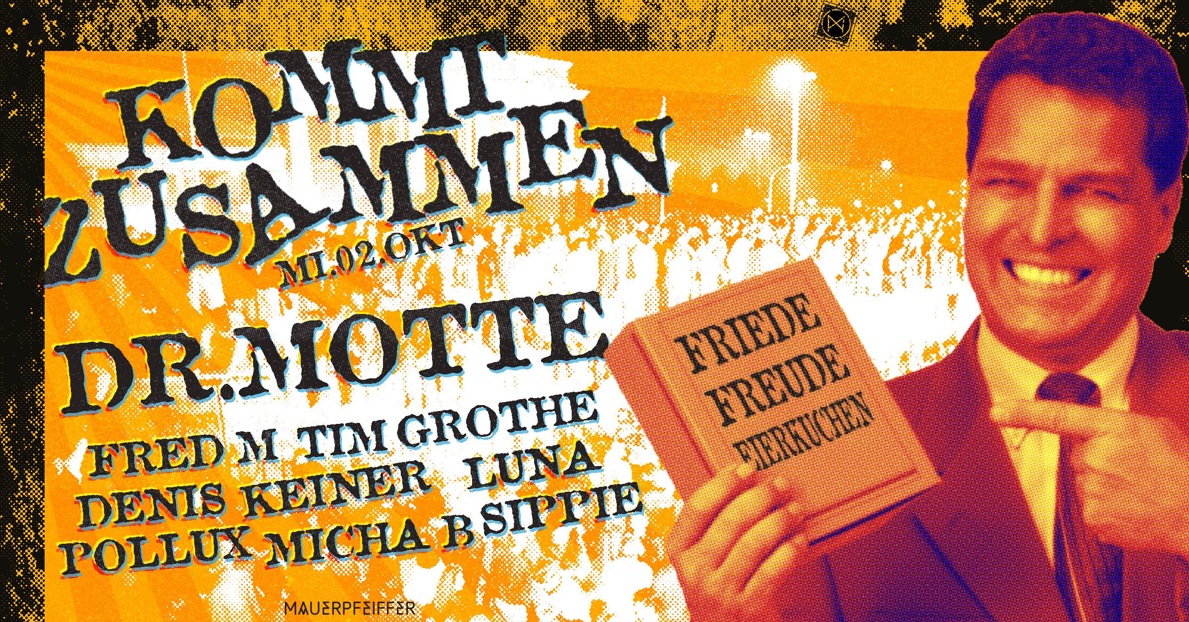 Kommt Zusammen! /m Dr. Motte & die Bande