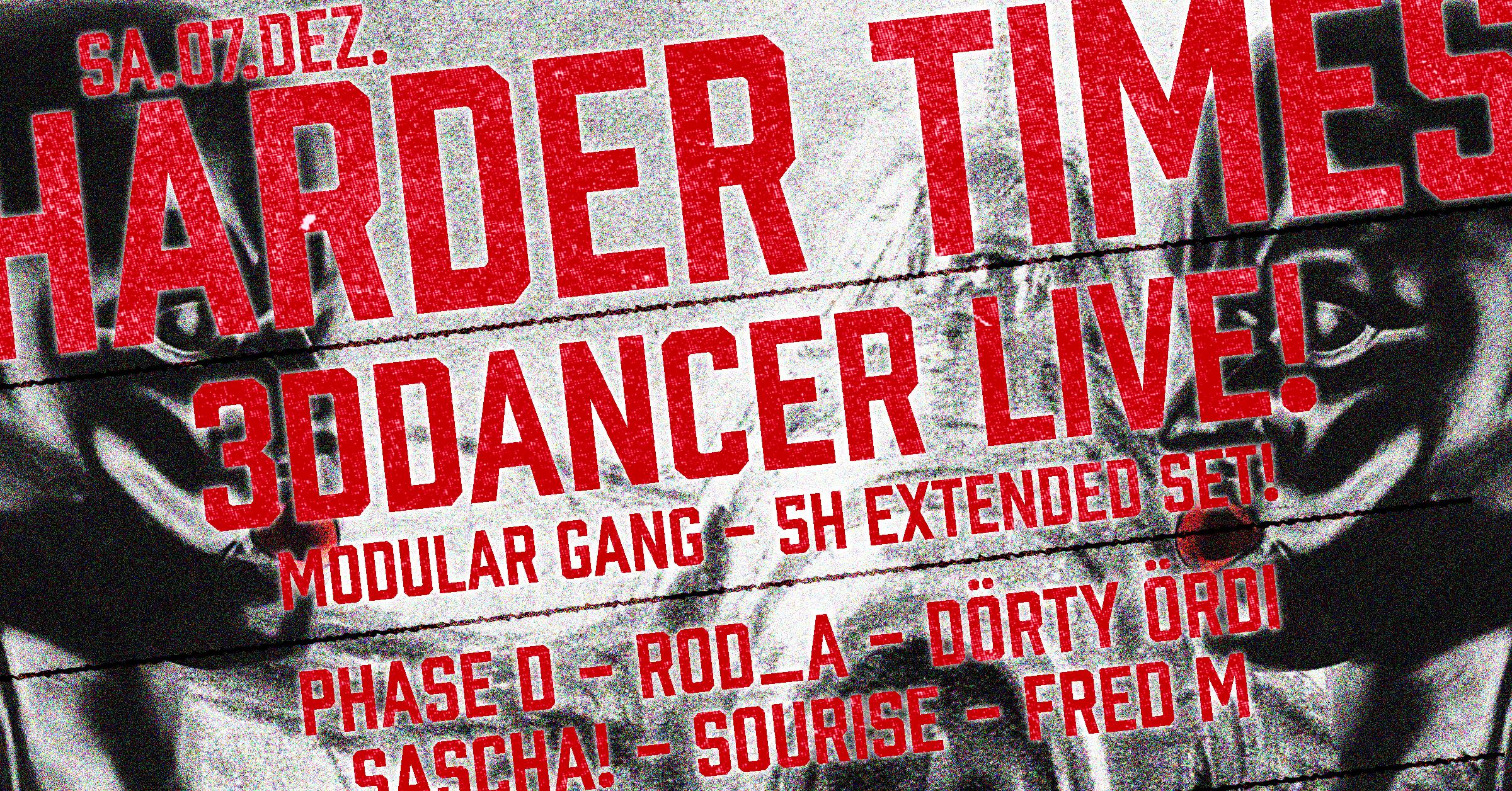 Harder Times - 3Ddancer >5h live Wahnsinn!