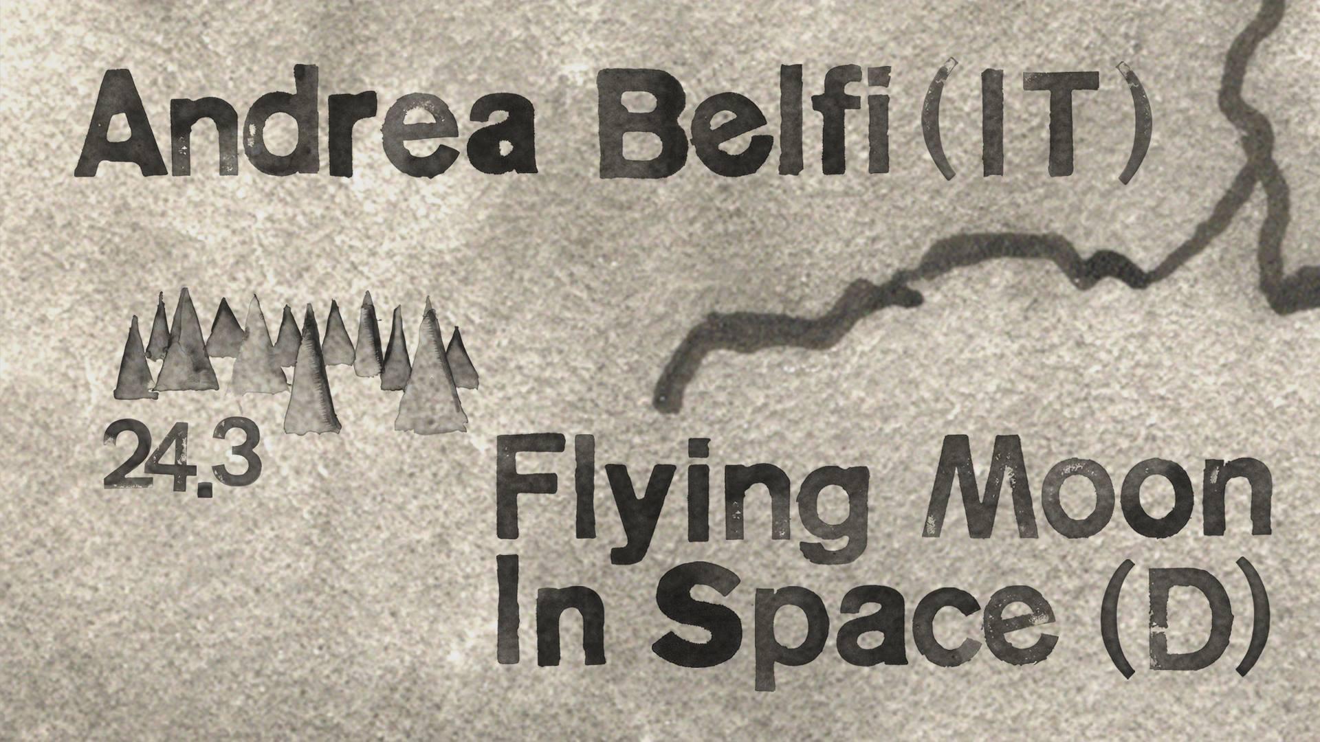 Irrlicht: Andrea Belfi & Flying Moon In Space & +